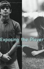 Exposing the Player (Hayes Grier and Matthew Espinosa Fanfiction) by xxelliex12