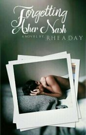 Forgetting Asher Nash by rheaday97