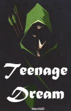 Teenage Dream by MarchXD