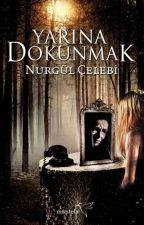 Yarına Dokunmak (Müptela Yayınları tarafından yayımlanmıştır. Çok yakında İsveççe ve Almanca çevirileriyle Avrupa'da yayımlanacaktır!) by desttina