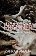 Creepypasta Prisoner - Creepypasta x Reader by ZahrahAmalia