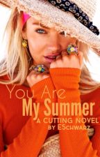 ON HOLD You Are My Summer (The Cuttings #2)  by ESchwarz