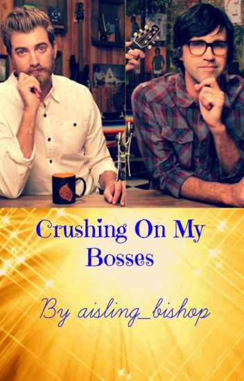 Crushing On My Bosses (Rhett and Link Fanfiction)