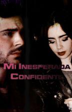 Mi inesperada Confidente by BrentMemories