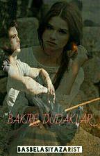 BAKİRE DUDAKLAR  by BasBelasiYazarist
