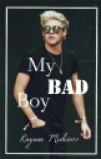 My Bad Boy. [ Fanfic Niall Horan] [PT] by RayMedeiros_
