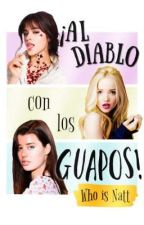 ¡Al diablo con los Guapos! by xXPinguiXx