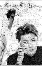 Letters To You... by KkamjongFanfics