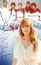 Wasser ist reiner als Blut(1D/Sequel) by Soulwriter721