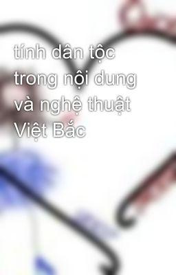 tính dân tộc trong nội dung và nghệ thuật Việt Bắc