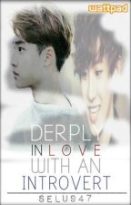 Derply InLove with an Introvert ( Chansoo ) by SeLu947