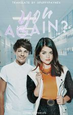 You Again? || l. t. au by zaynland