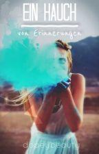Ein Hauch von Erinnerungen || ON HOLD || by poetrykid