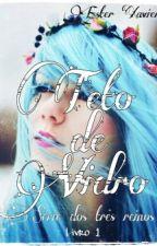 Teto de Vidro-Série dos três Reinos-Livro 1 by EsterXavier126