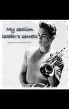 My Section Leader's Secrets by MISS_HOPEY123