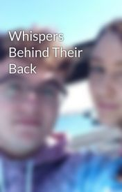 Whispers Behind Their Back by Trevormr