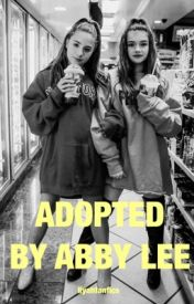 Adopted By Abby Lee by leahfanfics