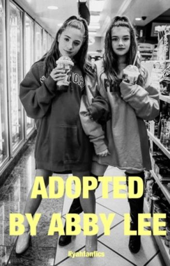 Adopted By Abby Lee-Dance moms Fanfiction