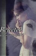Rejected by ilovewriting201