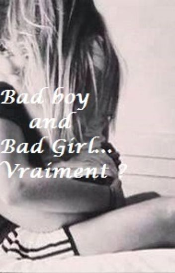 Bad Boy et Bad Girl... Vraiment ?
