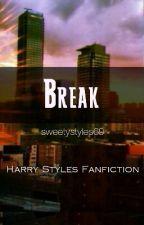 Break by sweetystyles69
