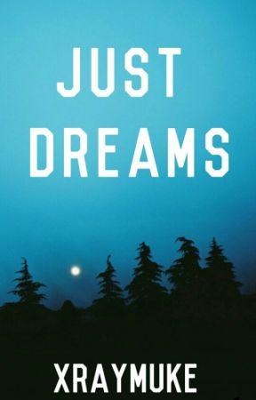 Just Dreams by dropdeadkellin