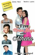 "The Five Mean Boys Meet ""Athena"" (JaDine) [Completed] (Editing) by redhart_greekgod"
