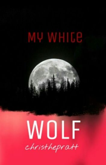 My white wolf ➢ Book One
