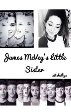 James McVey's Little Sister (The Vamps And Magcon Fanfiction) by AnAussieAss