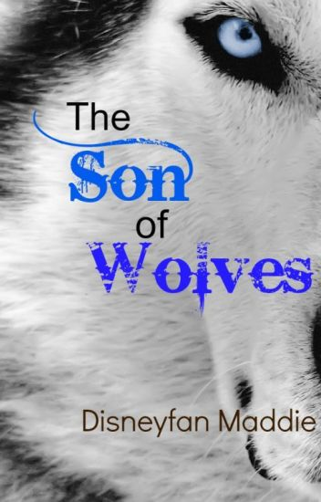 The Son of Wolves (A Grey Wolves Series Fanfic)