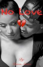No Love ( An August Alsina and Nicki Minaj love story ) by KarenAlsina