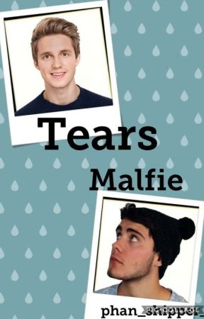 Tears (malfie) by phan_shipper_