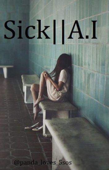 Sick || A.I