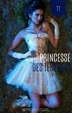 Princesse des Ténèbres [Tome 1] by julialecuyer