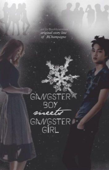 Gangster Boy meets Gangster Girl [EXO Fanfiction]