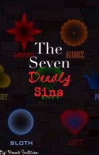 The Seven Deadly Sins by TheKidsWantDrugs