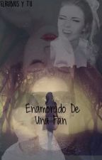Enamorado De Una Fan ~ ElRubius Y Tu~ *Terminada* by Angie_Rusher