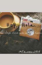 Hey, hola. by Ellioteer1313