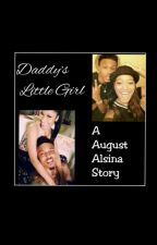 Daddy's little girl (An August Alsina story) by Besties20124