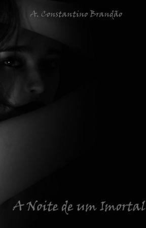 A Noite de Um Imortal: Um Novo Começo. by AConstantinoBrandao