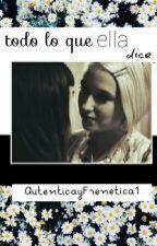 Todo Lo Que Ella Dice  by xdarlingdarlingx