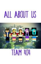 All about us by Team_404