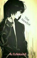 The Newbie by XxNekocoxX