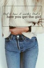 how you get the girl ⚠ cth by isforever4you