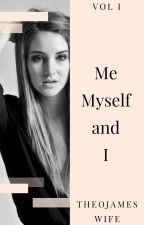 Me, Myself & I by TheoJamesWife