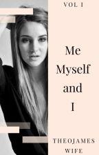 Me, Myself & I by TheoJamesWife