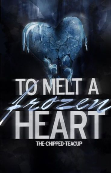 To Melt a Frozen Heart