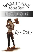 What I Think About Dem Demigods by -_Eros_-