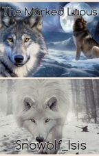 The Marked Lupus by Snowolf_Isis