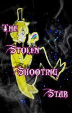 The Stolen Shooting Star by IAmFangirlHearMeRoar
